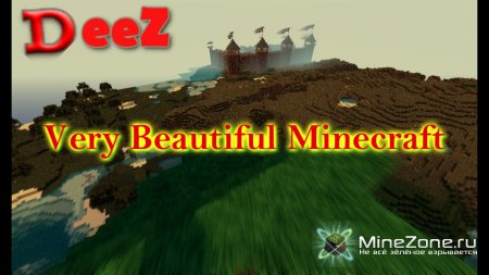 Very Beautiful Minecraft (by DeeZ)