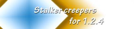 [1.2.4] Stalker creepers