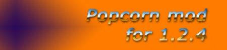 [1.2.4] Popcorn mod