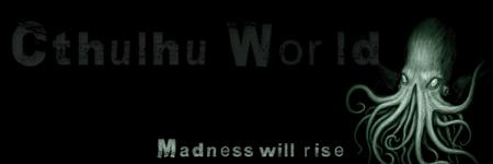Cthulhu World - Возрождение - Новости