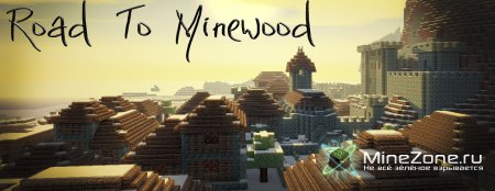 Road To Minewood