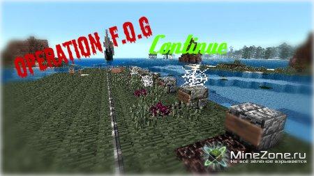 Operation F.O.G-Продолжение.
