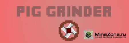 [1.4.4] Pig Grinder