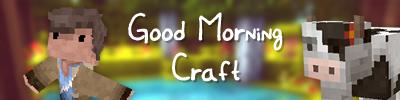 [1.3.1] [16x] Good Morning Craft v4.0
