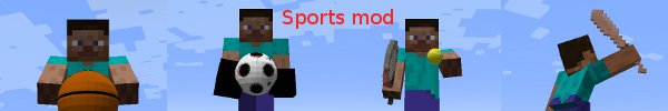 [1.4.5] Sports Mod: Basketball, Football, Tennis, Baseball [v1.1]