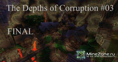 Minecraft и карта на прохождение - The Depths of Corruption - 03 - Финал