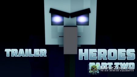 Minecraft Animation | Trailer HEROES - Part Two