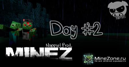 MineZ Day #2 - Он тебе не друг