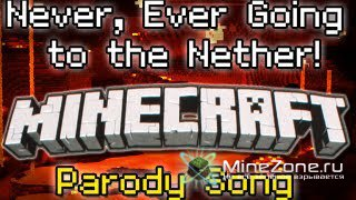 Never Going Into Nether (Minecraft Parody Taylor Swift 'Never Getting Back Together')