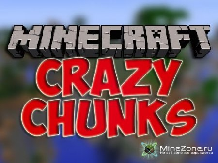 [1.5.1]Crazy Chunks