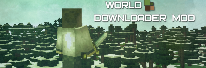[1.6.2] WORLD DOWNLOADER MOD