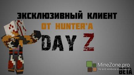 Эксклюзивный клиент [1.5.2]Day Z Beta от HunteR'a