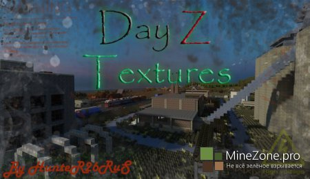 [64x][1.5.2/1.6] Release DayZ Textures for Minecraft By HunteR26RuS