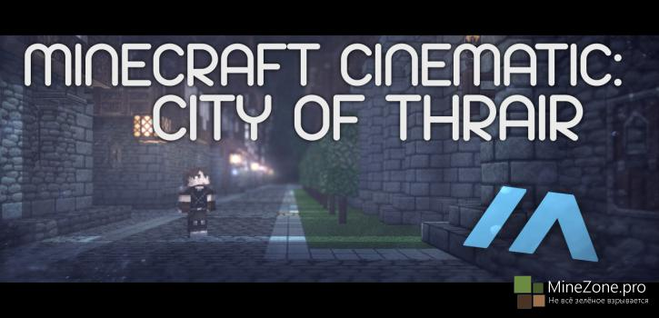 Minecraft Cinematic: City of Thrair Map