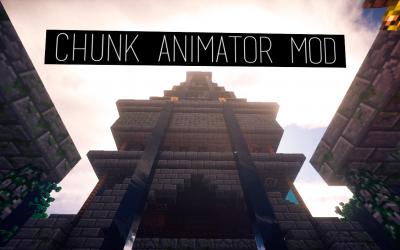 [1.12/1.11]Chunk Animator Mod